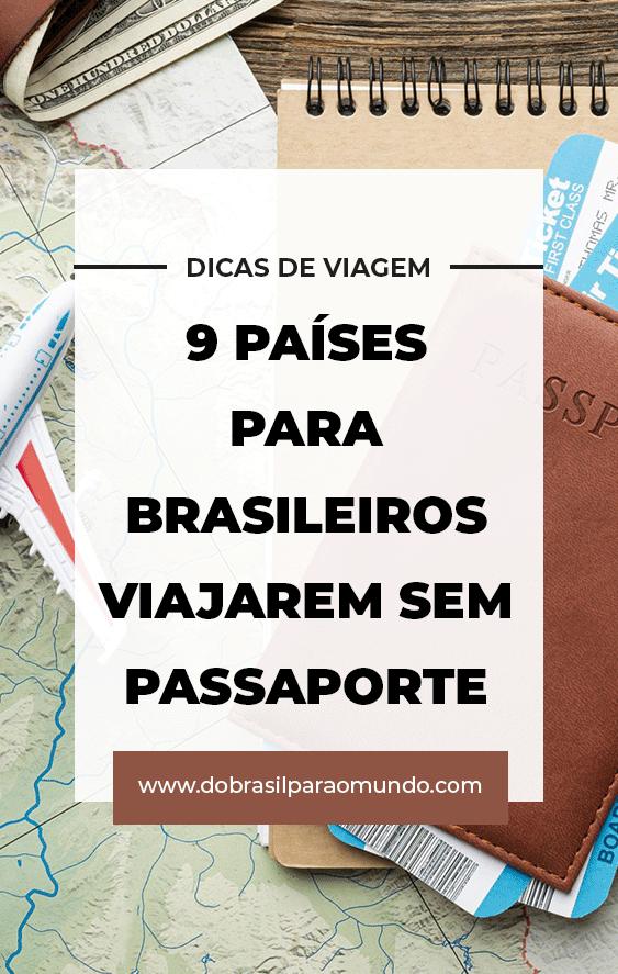 9 paises para brasileiros viajarem sem passaporte